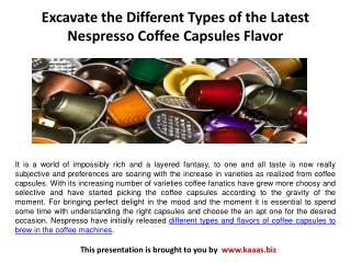 Excavate the Different Types of the Latest Nespresso Coffee Capsules Flavor