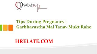 Tips During Pregnancy Se Janiye Tanavmukt Rehne Ke Upaye