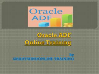 One of the Top Oracle ADF Online Training in Malaysia.