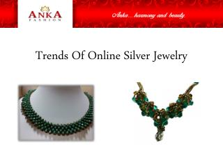 Trends Of Online Silver Jewelry