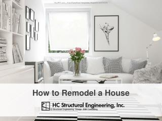 How to Remodel a House