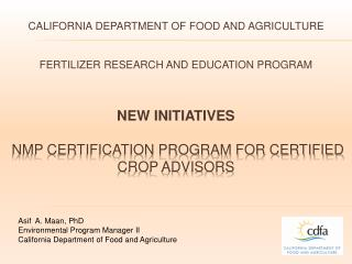 CALIFORNIA DEPARTMENT OF FOOD AND AGRICULTURE   Fertilizer research and education program    new initiatives   NMP Certi