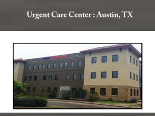 Urgent Care Center : Austin, TX