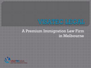 Australian Immigration Made Easy- Visatec Legal