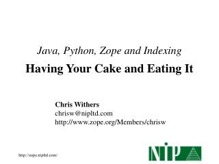 Java, Python, Zope and Indexing Having Your Cake and Eating It