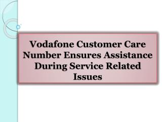 Vodafone Customer Care Number Ensures Assistance During Service Related Issues
