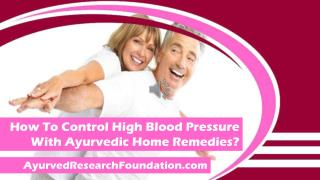 How To Control High Blood Pressure With Ayurvedic Home Remedies?