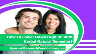How To Lower Down High BP With Herbal Natural Remedies?