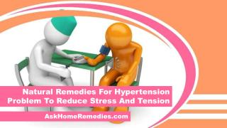 Natural Remedies For Hypertension Problem To Reduce Stress And Tension