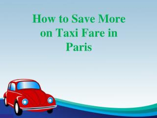 How to Save More on Taxi Fare in Paris