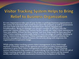 Visitor Tracking System Helps to Bring Relief to Business Organization
