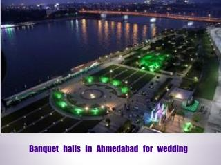 Banquet halls in Ahmedabad for wedding