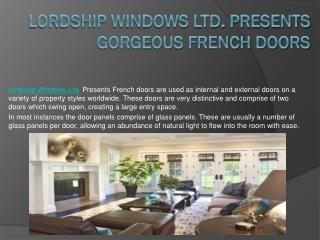 Lordship Windows Ltd. Presents Gorgeous French Doors