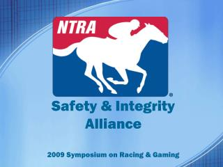 Safety & Integrity Alliance 2009 Symposium on Racing & Gaming