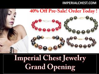 Imperial Chest Jewelry Grand Opening Sale 40% Off