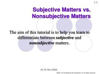 Subjective Matters vs. Nonsubjective Matters