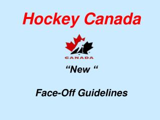 "Hockey Canada ""New "" Face-Off Guidelines"