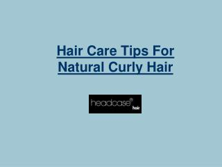 Hair Care Tips For Natural Curly Hair