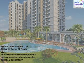 Exotica Dreamville Noida Extension Call@ 9560090024
