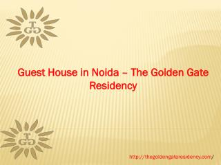 Guest House in Noida The Golden Gate Residency