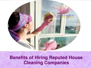 Benefits of Hiring Reputed House Cleaning Companies