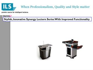Stylish, Innovative Synergy Lectern Series With Improved Functionality