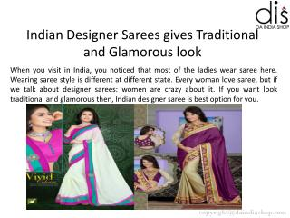 Perfect outfit for every occasion is indian sarees