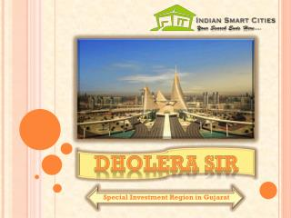 Dholera SIR - Special Investment Region in Gujarat