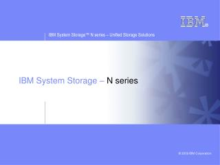 IBM System Storage –  N series