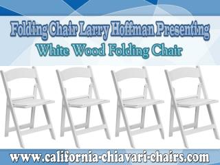 Folding Chair Larry Hoffman Presenting White Wood Folding Chair