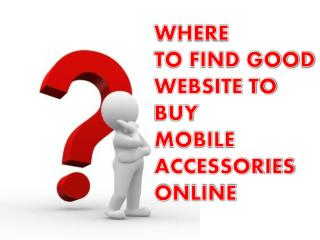 Get Mobile Phone Accessories Online