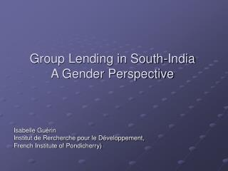 Group Lending in South-India A Gender Perspective