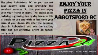 ENJOY YOUR PIZZA IN ABBOTSFORD BC