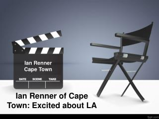 Ian Renner of Cape Town: Excited about LA
