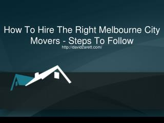 How To Hire The Right Melbourne City Movers - Steps To Follow