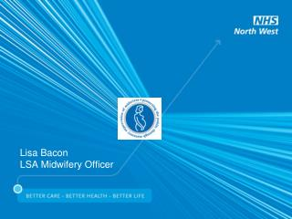 Lisa Bacon LSA Midwifery Officer