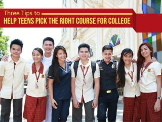 Three Tips to Help Teens Pick the Right Course for College