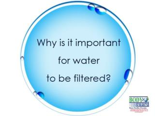 Why Is It Important For Water To Be Filtered?