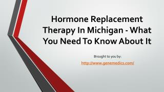 Hormone Replacement Therapy In Michigan - What You Need To Know About It