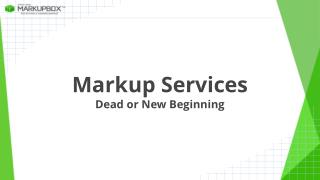 Markup Services – Dead or New Beginning