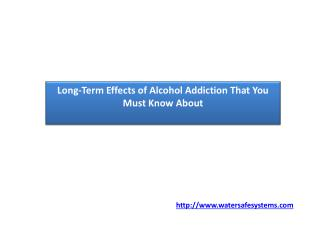 Long-Term Effects of Alcohol Addiction That You Must Know About