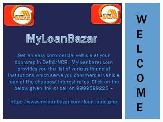 Easy commercial vehicle loan are now available in Delhi/NCR