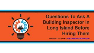 Questions To Ask A Building Inspector In Long Island Before Hiring Them