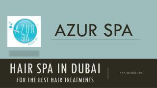 Hair spa in dubai for the best hair treatments