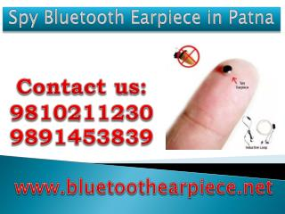 Spy Bluetooth Earpiece in Patna,9810211230