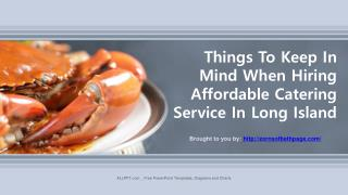 Things To Keep In Mind When Hiring Affordable Catering Service In Long Island