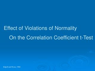Effect of Violations of Normality