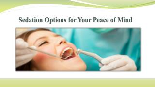 Sedation Options for Your Peace of Mind