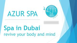Spa in Dubai – revive your body and mind