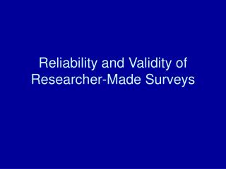 Reliability and Validity of Researcher-Made Surveys